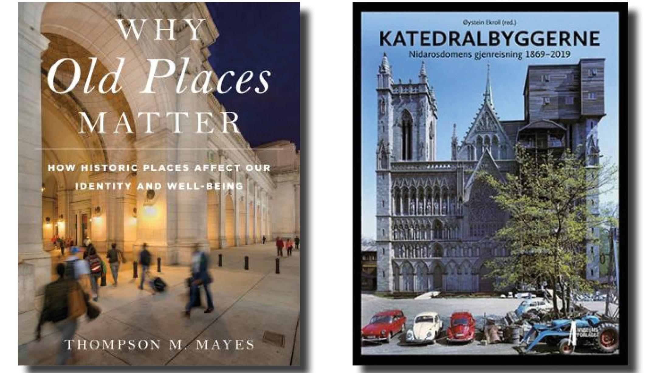 Bilde av bøkene Why Old Places Matter og Katedralbyggerne